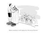 """Effective immediately, I will be stepping down. Then back up. Then down."" - New Yorker Cartoon Giclee Print by Alex Gregory"