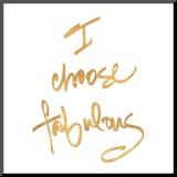 Choose Fabulous (gold foil) Lámina montada en tabla