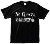 No Cerveza No Halloween Shirt