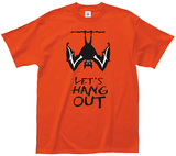 Let's Hang Out T-Shirts