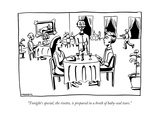 """Tonight's special, the risotto, is prepared in a broth of baby-seal tears - New Yorker Cartoon Premium Giclee Print by Emily Nemens"