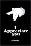 DJ Quotables- I appreciate you Prints