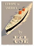 Europe to America - by United States Lines - S.S. United States Ocean Liner Poster by John S. Smith