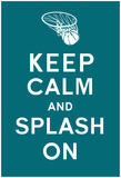 Keep Calm and Splash On (Turquoise) Print