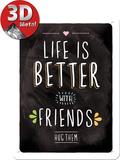 Life is better with friends Plaque en métal