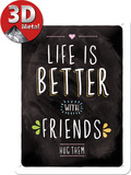 Life is better with friends Targa di latta