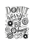 Donut Worry Be Happy Poster by Valerie McKeehan