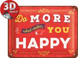 Do more of what makes you happy Plaque en métal