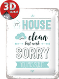 My House was clean Blikskilt