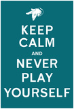 DJ Quotables- Keep Calm and Never Play Yourself (Turquoise) Posters