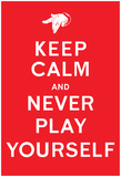 DJ Quotables- Keep Calm and Never Play Yourself (Red) Prints