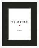 You Are Here Posters by Antoine Tesquier Tedeschi
