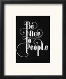 Be Nice To People Print by Antoine Tesquier Tedeschi