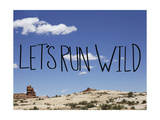 Run Wild Prints by Leah Flores
