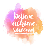 Believe, Achieve, Succeed. Motivational Quote Handwritten on Purple and Pink Stain. Vector Saying F Print by  kotoko