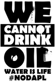 We Cannot Drink Oil- Nodapl Plakaty