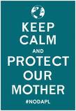Keep Calm Protect Our Mother- Turqouise Photo