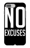 No Excuses 1 iPhone 7 Plus Case by  NaxArt