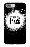Stay on Track Black iPhone 7 Plus Case by  NaxArt