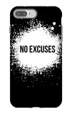 No Excuses Black iPhone 7 Plus Case by  NaxArt