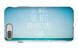 It Was the Best Adventure Ever iPhone 7 Plus Case by Susannah Tucker