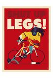 Shut Up Legs Poster di Spencer Wilson