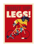 Shut Up Legs Prints by Spencer Wilson