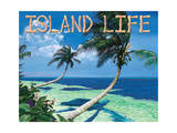 Island Life Poster by Scott Westmoreland