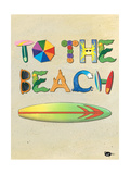 To the Beach Prints by Scott Westmoreland