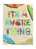 It'S a Shore Thing Posters by Scott Westmoreland