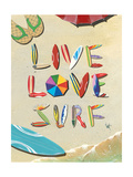 Live Love Surf Prints by Scott Westmoreland