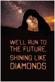 Run to the Future Shining Like Diamonds Poster