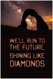 Run to the Future Shining Like Diamonds Prints