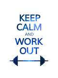 Keep Calm and Work out Motivation Quote. Colorful Vector Typography Concept. Prints by  nickjoo
