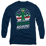 Long Sleeve: Gumby- For President, Make America Green Again T-shirts