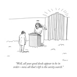 """Well, all your good deeds appear to be in order—now all that's left is th... - New Yorker Cartoon Premium Giclee Print by Zachary Kanin"