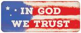 In God We Trust: Wir setzen unser Vertrauen in Gott Blechschild