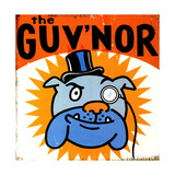 Bulldog with Monocle with the Guvnor Lettering Posters
