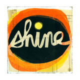Shine Lettering in Orange Circle Posters