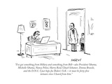 """""""I've got something from Hillary and something from Bill—also President Ob…"""" - Cartoon Premium Giclee Print by David Sipress"""