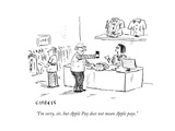 """I'm sorry, sir, but Apple Pay does not mean Apple pays."" - Cartoon Regular Giclee Print by David Sipress"