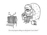 """I'm sick of experts telling me what paints I can't drink."" - New Yorker Cartoon Premium Giclee Print by John McNamee"
