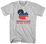 America Has Gone Nuts T-shirts