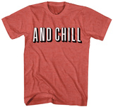 ...And Chill T-Shirt