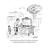 """""""Labor Day Labor Day is the holiday also known as National End of Procras…"""" - Cartoon Premium Giclee Print by David Sipress"""