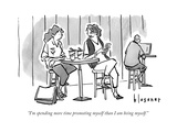 """I'm spending more time promoting myself than I am being myself."" - New Yorker Cartoon Premium Giclee Print by John Klossner"