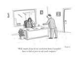 """Well, maybe if you let me work from home I wouldn't have to look at porn ... - New Yorker Cartoon Premium Giclee Print by Zachary Kanin"