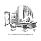 """What is it again that we're the leading provider of"" - New Yorker Cartoon Premium Giclee Print by Frank Cotham"