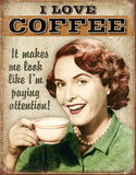 Coffee - Paying Attention Tin Sign