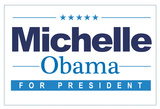 Michelle For President (Horizontal White) Posters